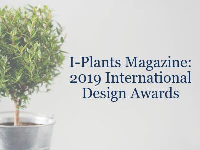 I-Plants Magazing: 2019 International Design Awards